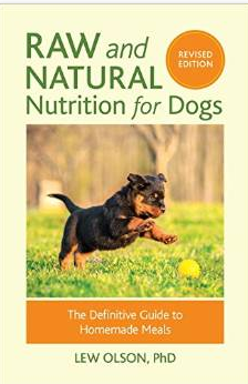 Raw and Natural Nutrition for Dogs, REVISED: The Definitive Guide to Homemade Meals - Click Image to Close